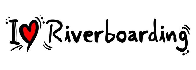 Riverboarding love