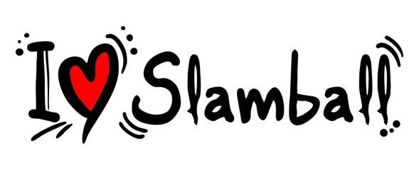 Slamball love