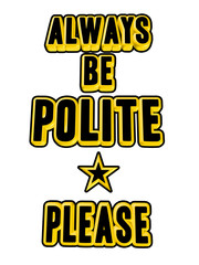 Be Polite sign