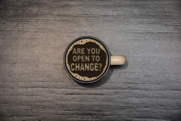 are you open to change