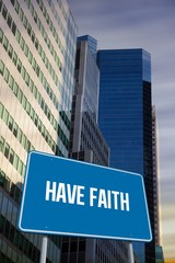 Have faith against low angle view of skyscrapers