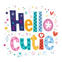 Hello cutie