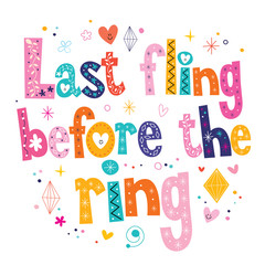 Last fling before the ring