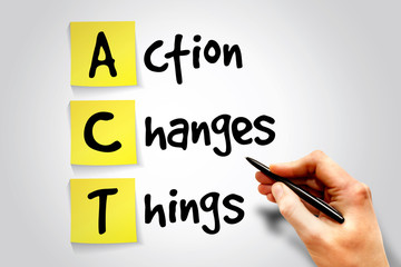 Action Changes Things (ACT) sticky note, business concept