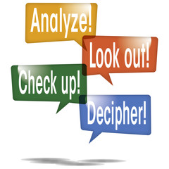Analyze Look out Check up Decipher