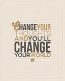 Cytat - Change your thoughts...