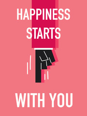 Words HAPPINESS STARTS WITH YOU