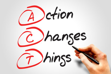 Action Changes Things (ACT), business concept acronym