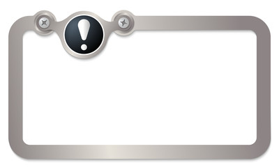 metal text frame for text  and exclamation mark