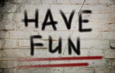 Have Fun Concept