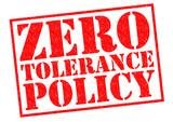 ZERO TOLERANCE POLICY poster