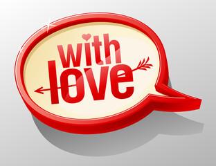 With love, shiny speech bubble.