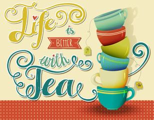 Life is Better with Tea, Inspirational poster