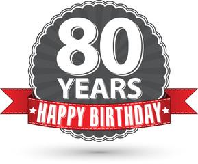 Happy birthday 80 years retro label with red ribbon, vector illu