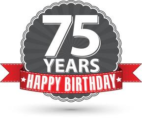 Happy birthday 75 years retro label with red ribbon, vector illu