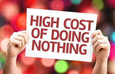 High Cost of Doing Nothing card with colorful background