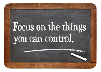 Focus on the things you can cotrol