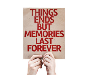 Things Ends but Memories Last Forever card isolated on white