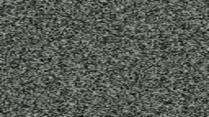 TV No Signal Noise loop.