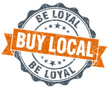 buy local be loyal orange vintage seal isolated on white poster