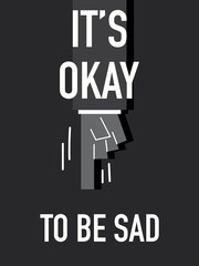Words IT'S OK TO BE SAD