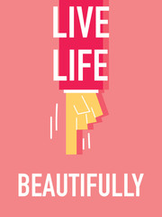 Words LIVE LIFE BEAUTIFULLY