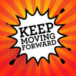 Comic explosion with text Keep Moving Forward, vector
