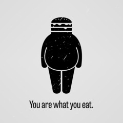 You are What You Eat Fat Version Proverb