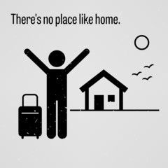 There is No Place like Home Proverb