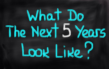 What Do The Next Five Years Look Like Concept