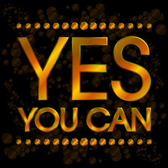 Yes You Can Gold . Motivation Quote Vector