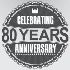 Celebrating 80 years anniversary retro label, vector illustratio