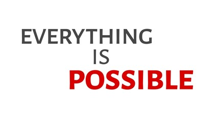 4K Everything is possible slogan animated with alpha channel