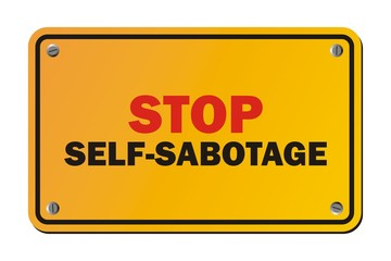 stop self-sabotage sign