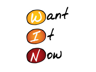 Want It Now (WIN), business concept acronym
