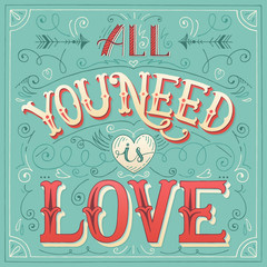 'All you need is love' hand-lettering for print, card, invitatio