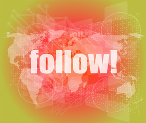 Social media concept: words Follow on digital background