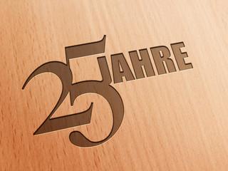 25 Jahre - Holz B