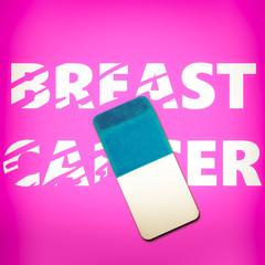 Eraser erasing the words BREAST CANCER