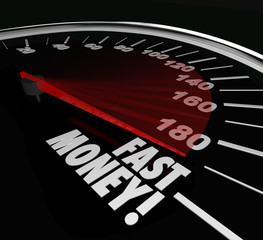 Fast Money Speedometer Earning Income Quick Rich Wealth