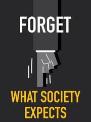 Words FORGET WHAT SOCIETY EXPECTS