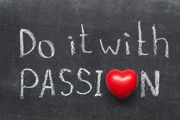do with passion