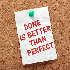 Done is Better Than Perfect reminder on a noticeboard