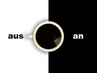Kaffee aus und an