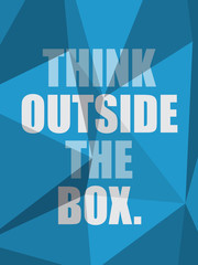 THINK OUTSIDE THE BOX (inspirational quote coaching)