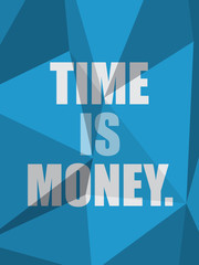 TIME IS MONEY (inspirational quote coaching)