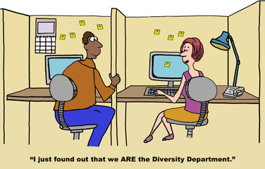 Cartoon of two business people, we ARE the diversity department.