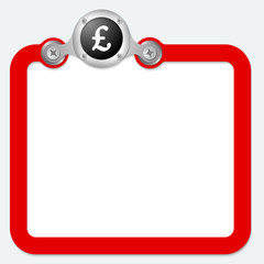 red frame for text and pound sterling symbol