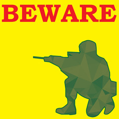beware sign and soldier aim weapon