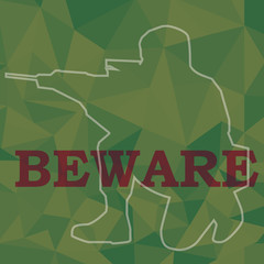 beware sign and soldier aim weapon in green color polygon